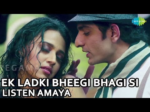 Ek Ladki Bheegi Bhagi Si - Full Song - Listen Amaya - Swara...