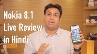 Live Review Nokia 8.1 with Frank Opinions in Hindi