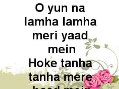O yun na lamha lamha meri yaad mein