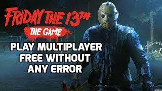 How to Download And Play Friday The 13th Game Multiplayer Free On PC