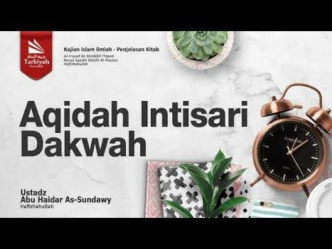 Aqidah Intisari Dakwah | Ustadz Abu Haidar As-Sundawy حفظه الله