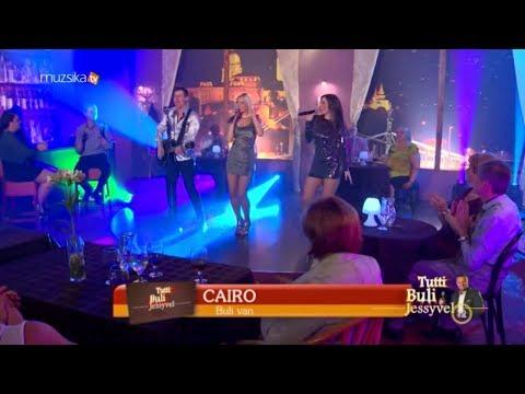 CAIRO - Buli van! (Muzsika TV - Tutti Buli Jessyvel)