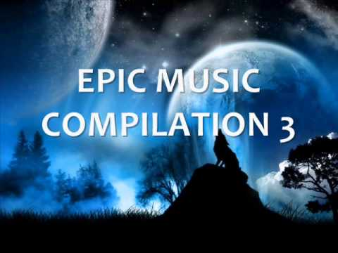 Epic Music Compilation 3 - Tsfh, Pusher Music, Audiomachine, Araujo, City Of The Fallen video