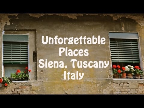Unforgettable Places - Siena, Toscana, Italy