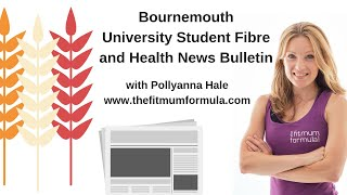 Bournemouth University Fibre and Health News Bulletin
