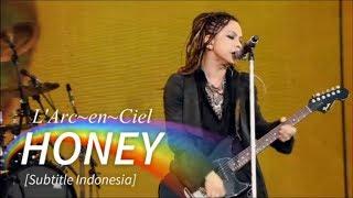 L'Arc~en~Ciel - HONEY | Subtitle Indonesia