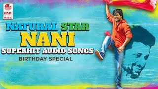 Natural Star Nani Super Hit Songs Audio Jukebox | Birthday Special