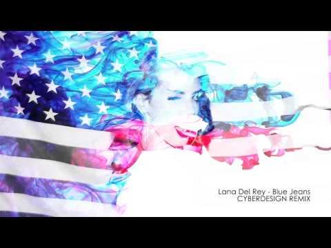 Lana Del Rey - Blue Jeans (Cyberdesign Remix)