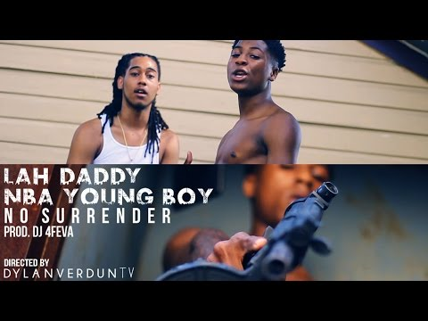 Lah Daddy X NBA Youngboy - No Surrender (Official Music Video) @Dylanverduntv