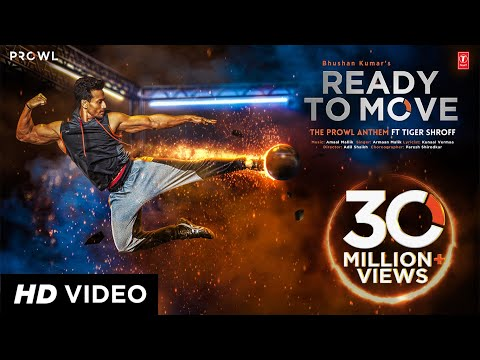 Ready To Move Video Song | The Prowl Anthem | Featuring Tiger Shroff | Armaan Malik | Amaal Mallik