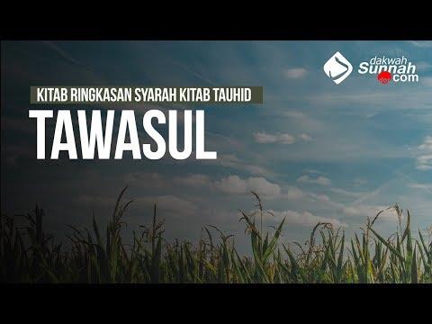 Tawasul - Ustadz Khairullah Anwar Luthfi, Lc