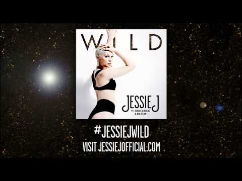 Jessie J - Wild Ft. Big Sean & Dizzee Rascal (official Audio Stream) video