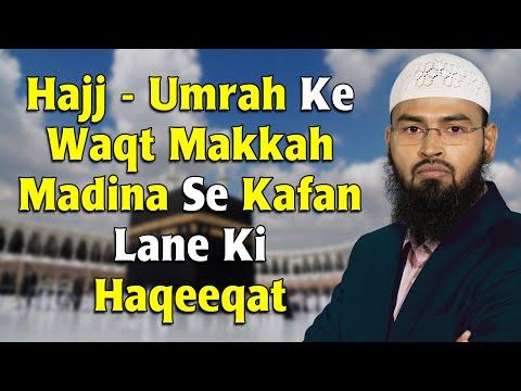 Log Umra Aur Hajj Ko Jab Jate Hai To Makkah Aur Madina Se Kafan Late Hai Iski Kya Haqeeqat Hai video