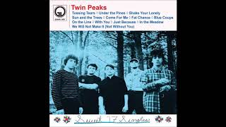 Twin Peaks Sweet 39 17 Singles Full Album