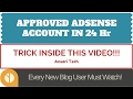 How to Approve Google Adsense Account Within 24 Hr [Legit Method]