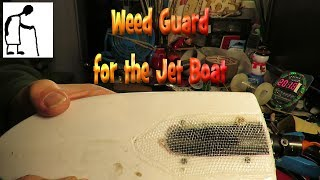 Weed Guard for the Jet Boat