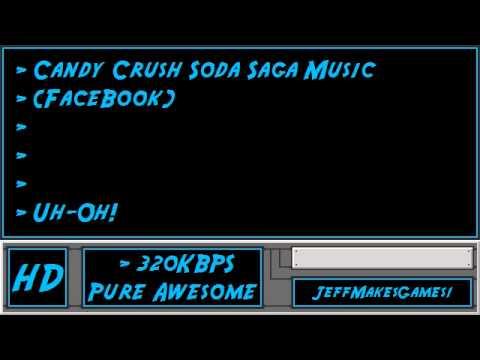 Candy Crush Soda Saga (FaceBook) Music - Uh-Oh! - YouTube
