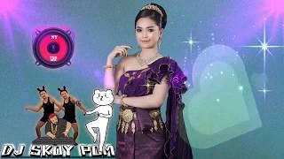 កន្រ្តឹម Remix NonStop   Dj Sky Pom - អូរណាយ   กันตรึมสุรินทร์ Khmer Sorin Kontrem