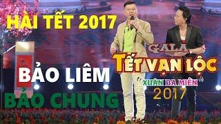 FULL HÀI HẢI NGOẠI 2017 BẢO CHUNG & BẢO LIÊM - GALA TẾT VẠN LỘC 2017