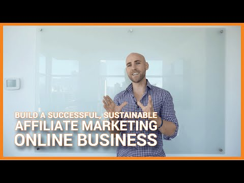 How To Build A Successful. Sustainable Affiliate Marketing Online Business