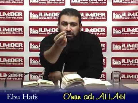 Metin Ekinci (Ebu Hafs) - O'nun adı ALLAH.