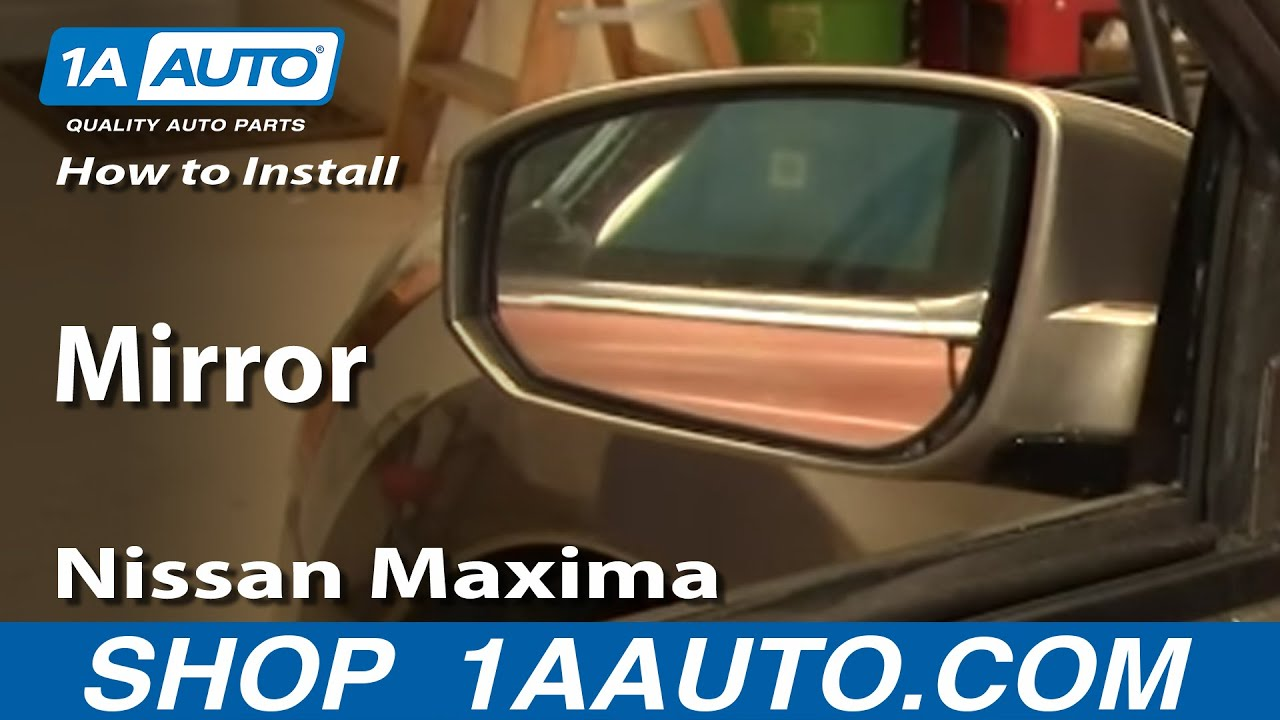 How To Install Replace Side Rear View Mirror Nissan Maxima