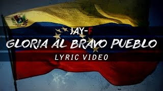 GLORIA AL BRAVO PUEBLO ║ LYRIC VIDEO ║ JAY-F