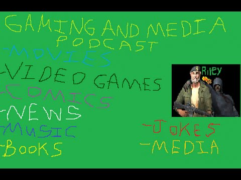 Gaming And Media Podcast: Episode 19 (Movies Coming Out, Crude Jokes, YouTube Copyright, And More)