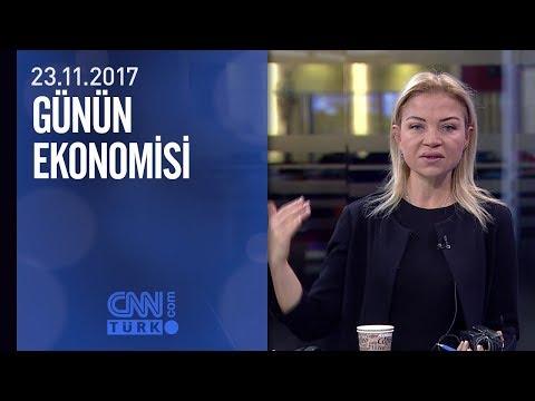 Günün Ekonomisi 23.11.2017 Perşembe