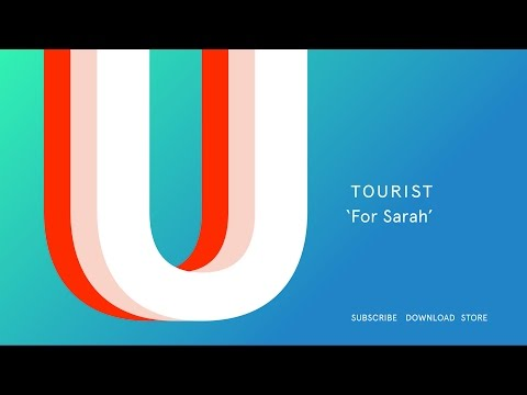 Tourist - For Sarah (Official Audio)