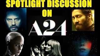 A24 Films- Spotlight Discussion on one of the best film studios working today