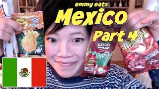 Emmy Eats Mexico part 4 - tasting more Mexican treats