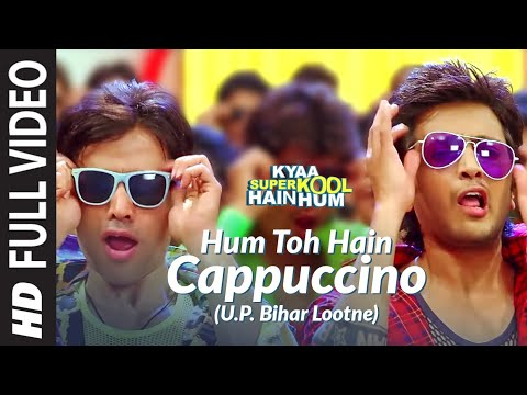 Hum Toh Hain Cappuccino (U.P. Bihar Lootne) Full Video Song |...