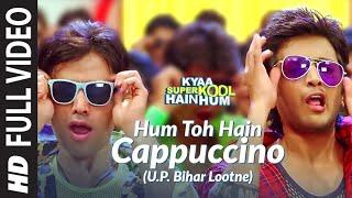 download lagu Hum Toh Hain Cappuccino U.p. Bihar Lootne Full  gratis
