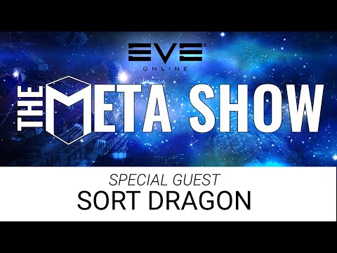 Eve Online News: The Meta Show with guest Sort Dragon