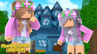 LITTLE KELLY MEETS HER FUTURE SELF! | Minecraft Little Kelly