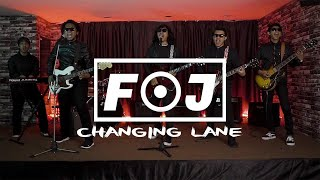FOJ - Changing Lane (Official Music Video)