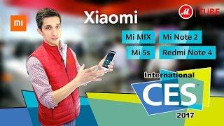 CES 2017: смартфоны Xiaomi – Mi MIX, Mi Note 2, Mi 5s, Redmi Note 4