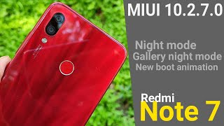 Redmi Note 7 MIUI 10.2.7.0 changelog | Night Mode _ New Boot Animation_ Gallery Night Mode