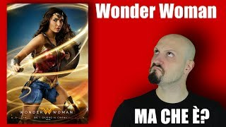WONDER WOMAN - MA COME SI FA!?