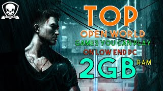 Top Open World Games You Can Play on Low End PCs (2GB RAM)