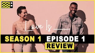 Love Is ___ Season 1 Episode 1 Review & Reaction | AfterBuzz TV