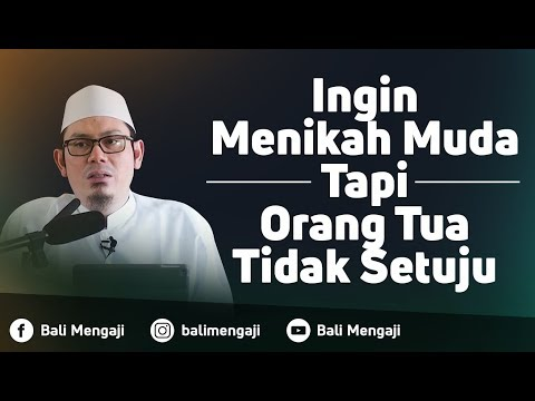 Video Singkat: Ingin Menikah Muda, Namun Orang Tua Tidak Setuju - Ustadz Ahmad Zainuddin, Lc