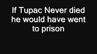 Tupac would have went to prison if he lived.