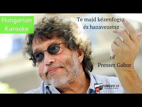Hungarian Karaoke. Te majd kézenfogsz és hazavezetsz of Presser Gabor