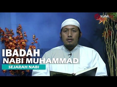 Kajian Sejarah Nabi: Bagaimana Rosulullah Beribadah - Ustadz Zaid Susanto