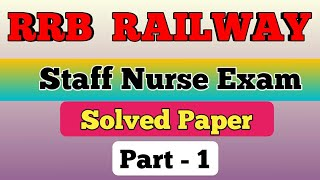 Railway Staff Nurse Previous Year Solved Paper || part-1 ||RRB Previous Staff Nurse Exam Paper 2015