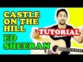 TUTORIAL 🎸: Castle On The Hill, Ed Sheeran (Accordi versione acustica) mp3 indir