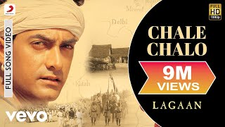 Chale Chalo - Lagaan | Aamir Khan | A. R. Rahman