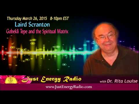 Gobekli Tepe & The Spiritual Matrix - Laird Scranton - Just Energy Radio
